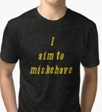 Misbehave... Tri-blend T-Shirt