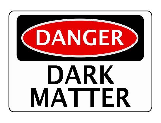 DANGER DARK MATTER, FUNNY FAKE SAFETY SIGN von DangerSigns