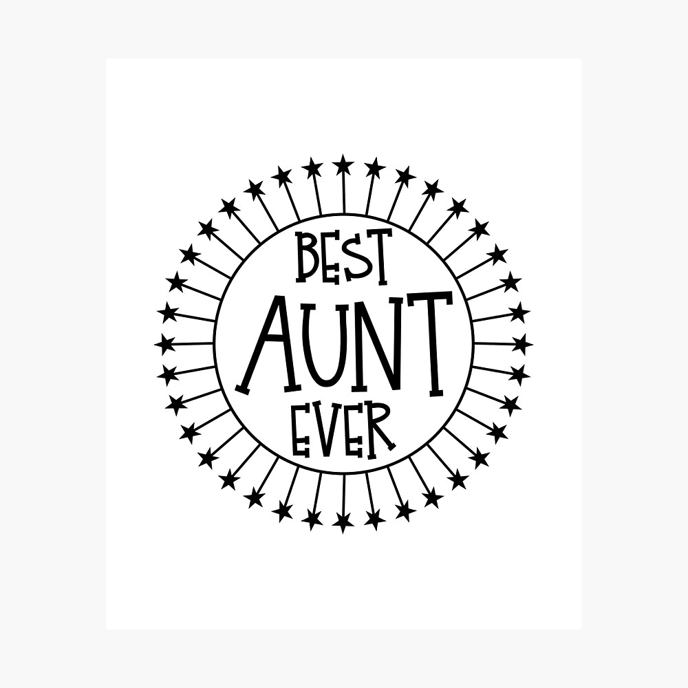 Best Aunt Ever Favorite Proud New Auntie Christmas Gift Idea Print Poster By Nikkidawn74 Redbubble