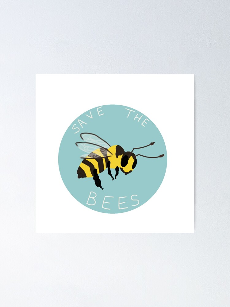 Alternate view of Save the Bees! Poster