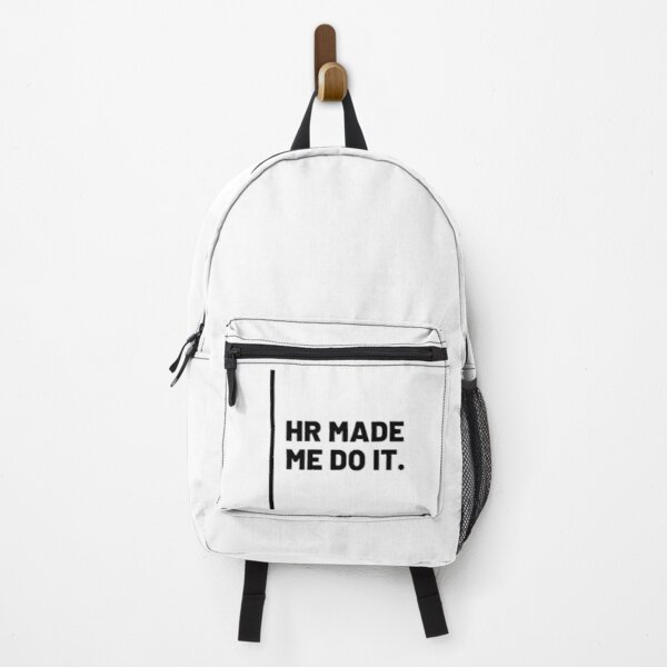 HR Made me do it. Backpack