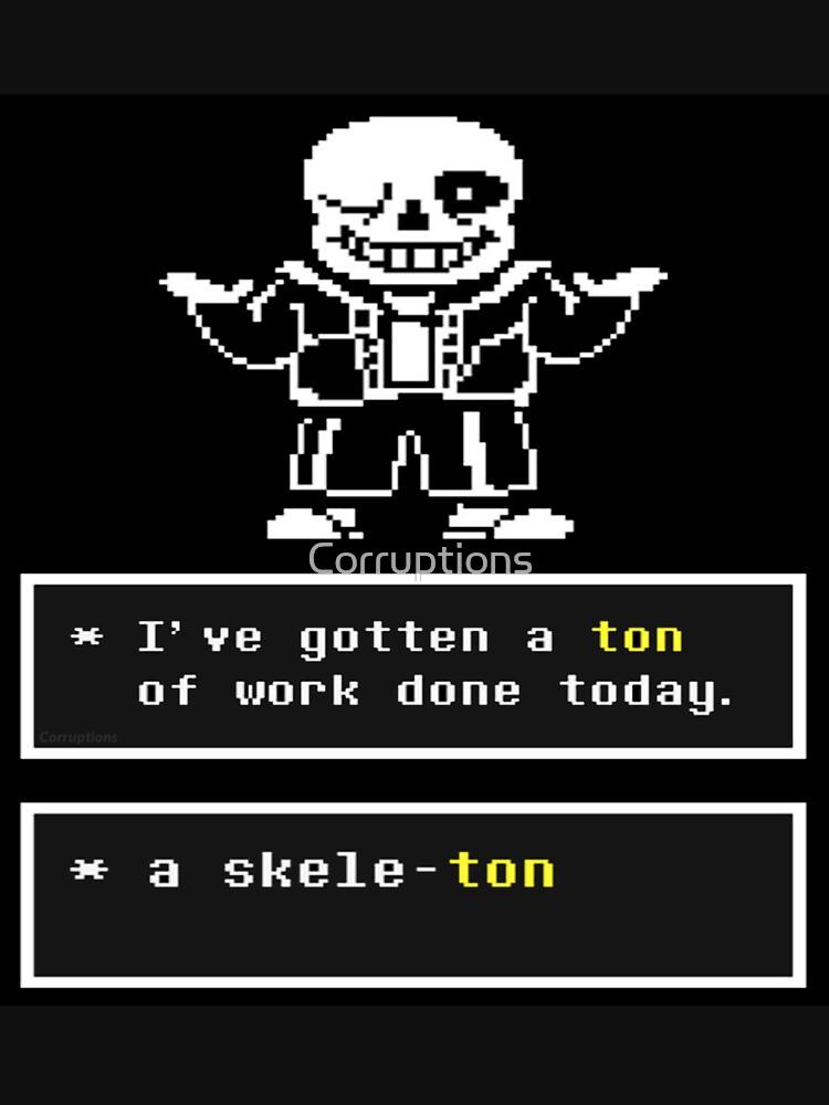 Undertale - Sans Skeleton - Undertale T shirt by Corruptions