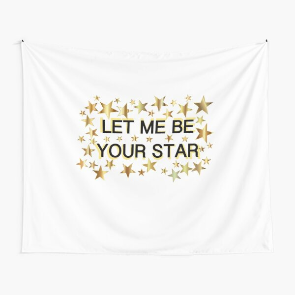 Let Me Be Your Star Tapestry