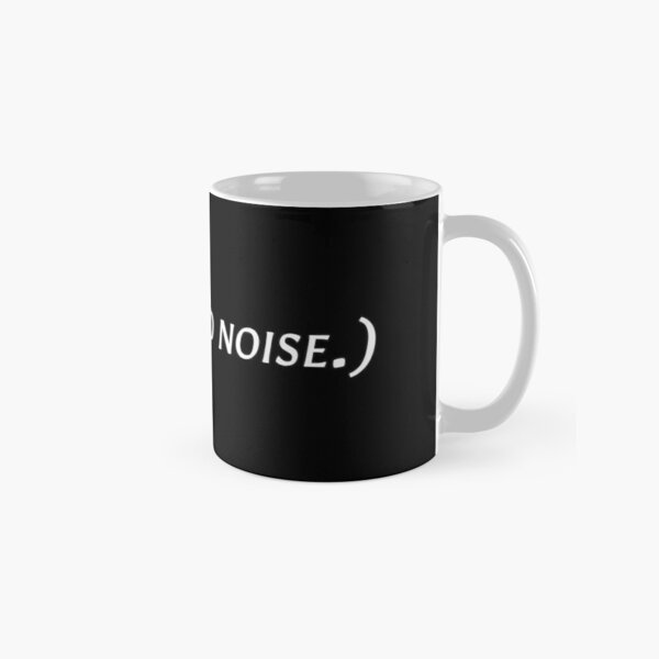Cassandra says: (Disgusted noise.) Classic Mug