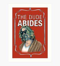 BIG LEBOWSKI-The Dude- Abides Art Print
