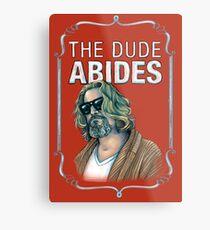 BIG LEBOWSKI-The Dude- Abides Metal Print