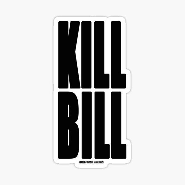 Matar a Bill Pegatina