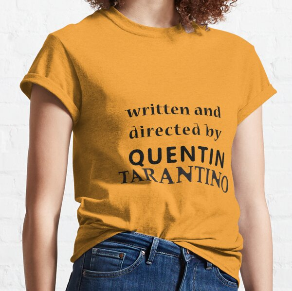 Written And Directed By Quentin Taratino Classic T-Shirt Classic T-Shirt