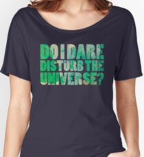 Do I dare disturb the universe? Women's Relaxed Fit T-Shirt