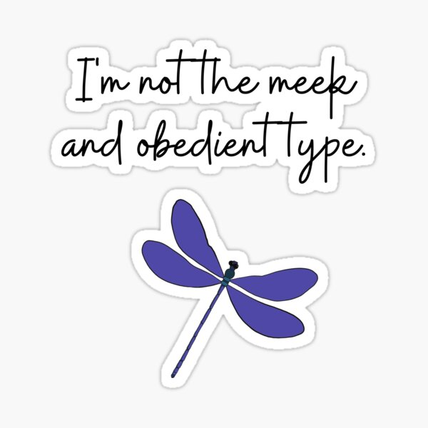 Meek and obedient type Sticker