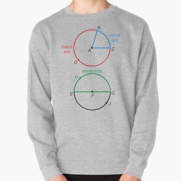 Geometry: Circle, Minor Arc, Major Arc, Semicircle, Diameter, Radius Pullover Sweatshirt