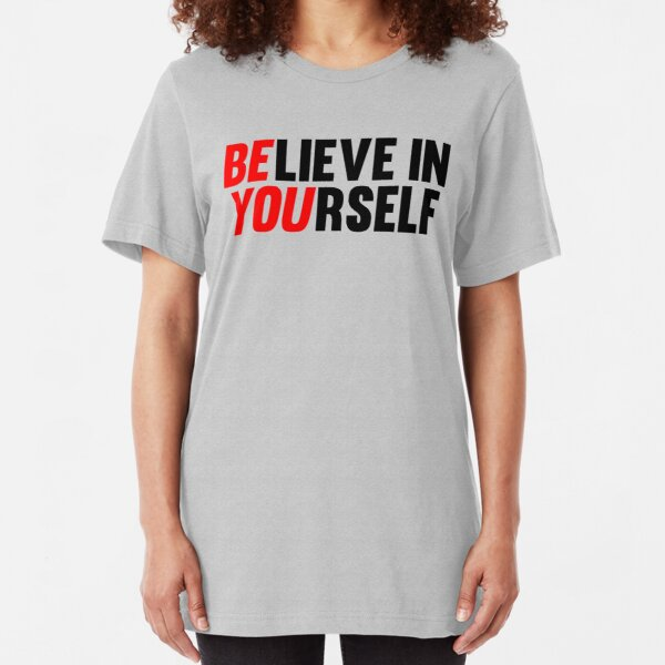 Believe in Yourself Slim Fit T-Shirt