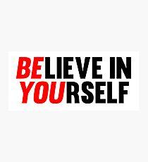 Believe in Yourself Fotodruck