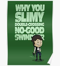Slimy, Double-Crossing No-Good Swindler (Star Wars) Poster