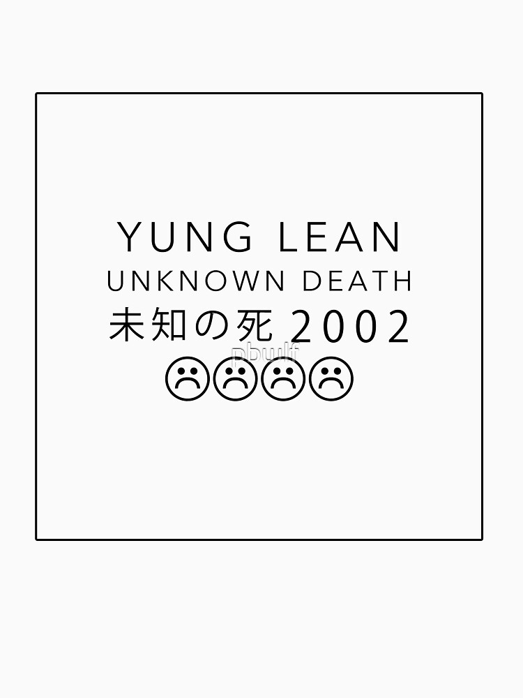 YUNG LEAN UNKNOWN DEATH 2002 | Unisex T-Shirt