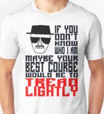 Face to Face, Heisenberg VS Hank, Tread Lightly Unisex T-Shirt