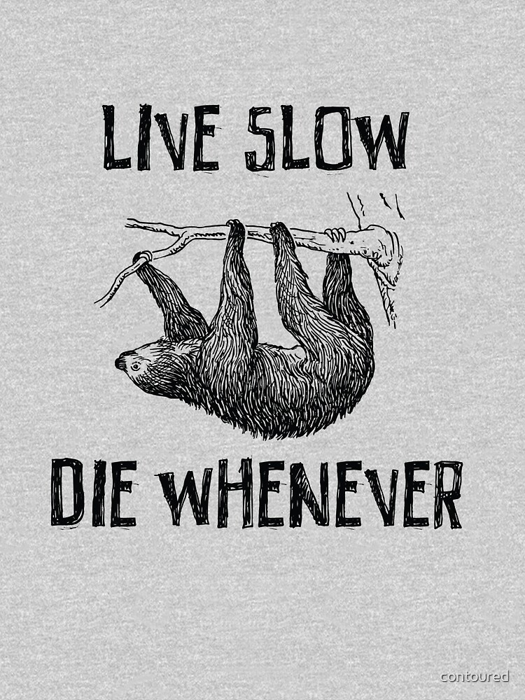 Sloth. Live Slow. Die Whenever | Unisex T-Shirt