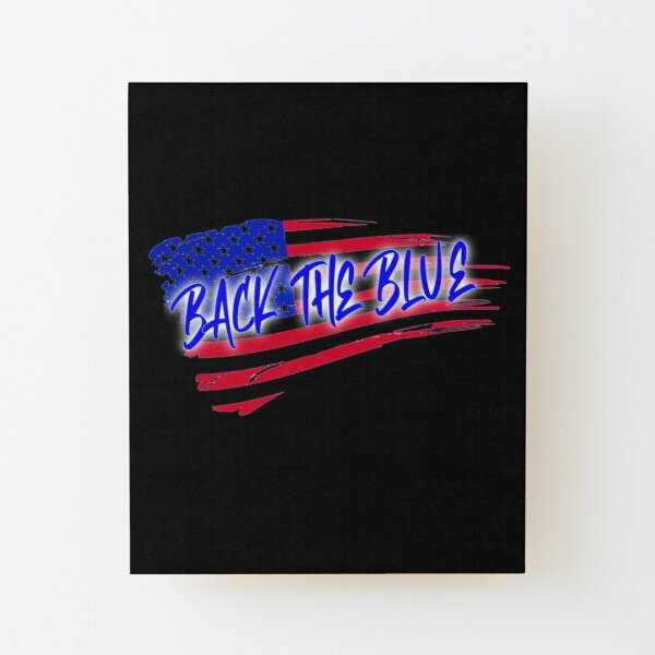 BACK THE BLUE Wood Mounted Print