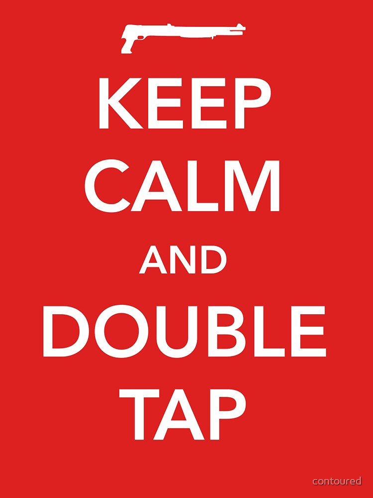 Keep Calm and Double Tap by contoured