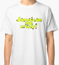 Jamaican me crazy! Classic T-Shirt