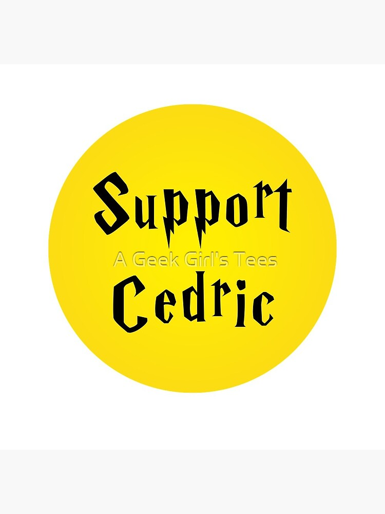 Support Cedric by ageekgirlstees
