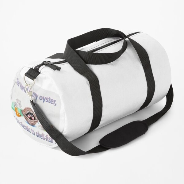 The World Is My Oyster ... But I'm Allergic To Shell-fish ! Duffle Bag