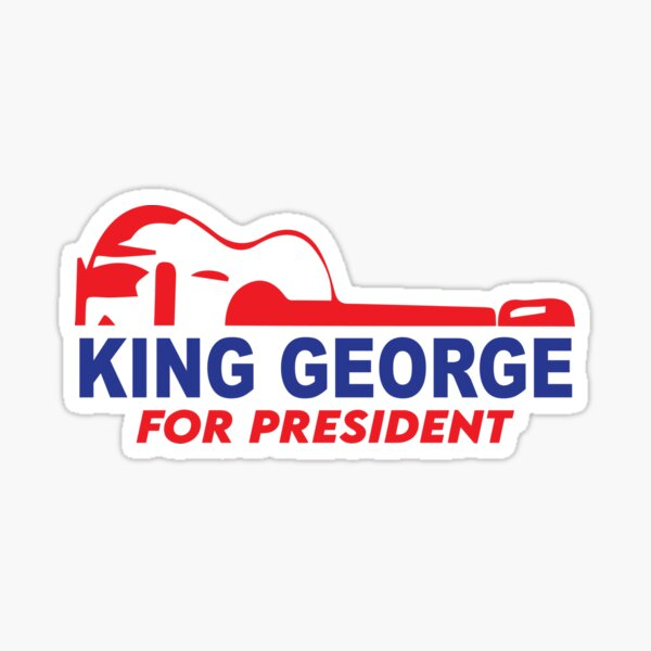King George For President Sticker