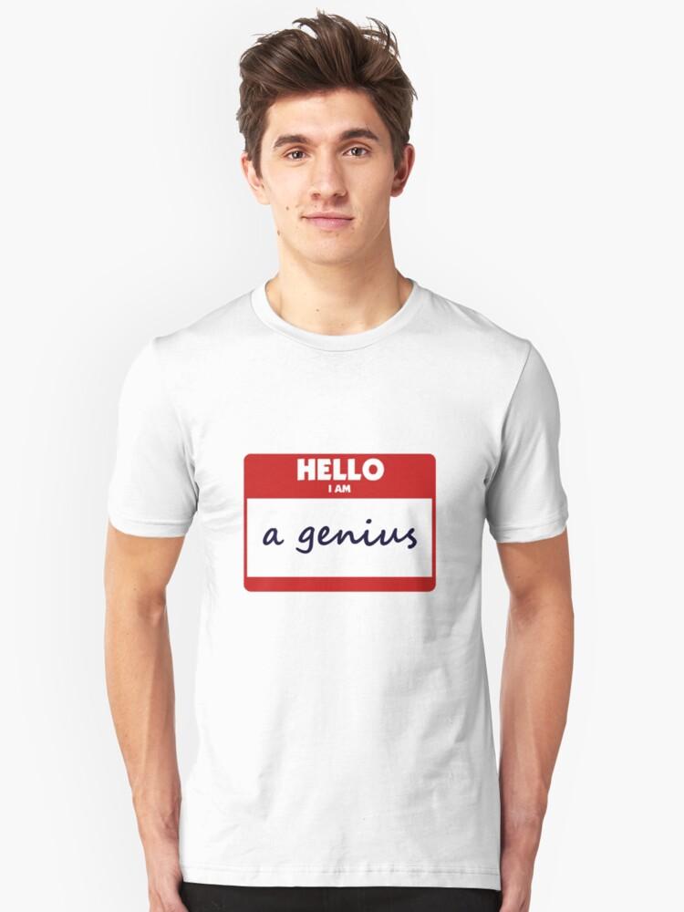 Hello I Am A Genius Unisex T-Shirt Front