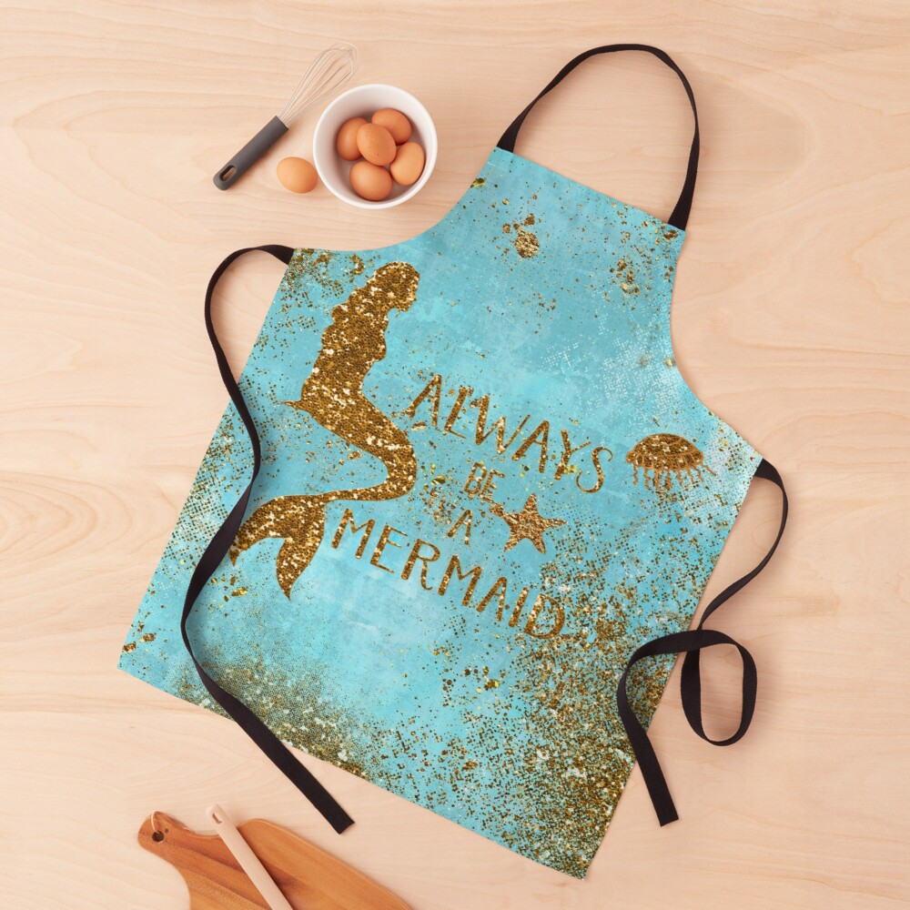 Always be a mermaid- Gold Glitter Mermaid and Typography on Sea Foam Apron