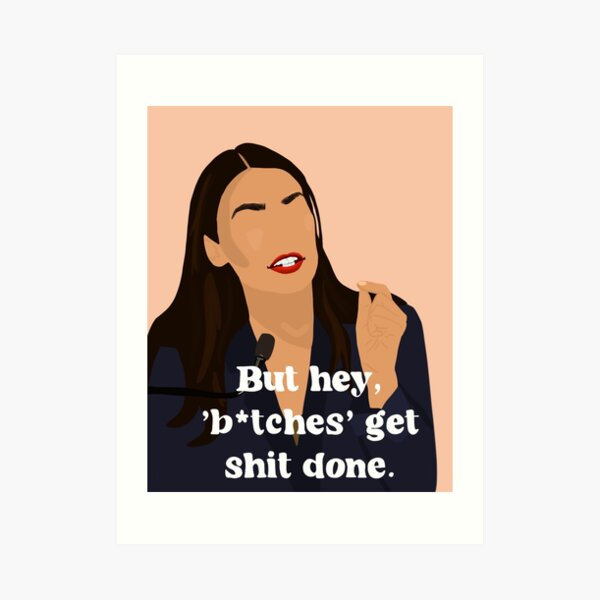 AOC feminist quote Art Print