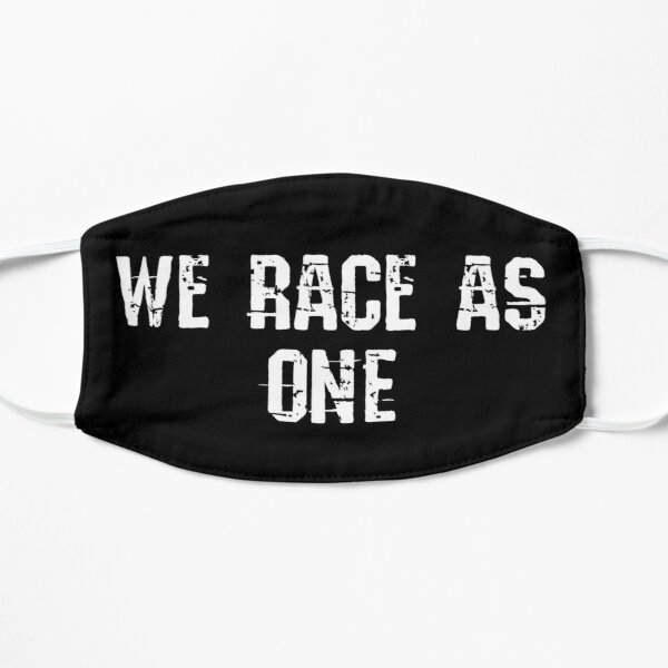 We race as One! Flat Mask