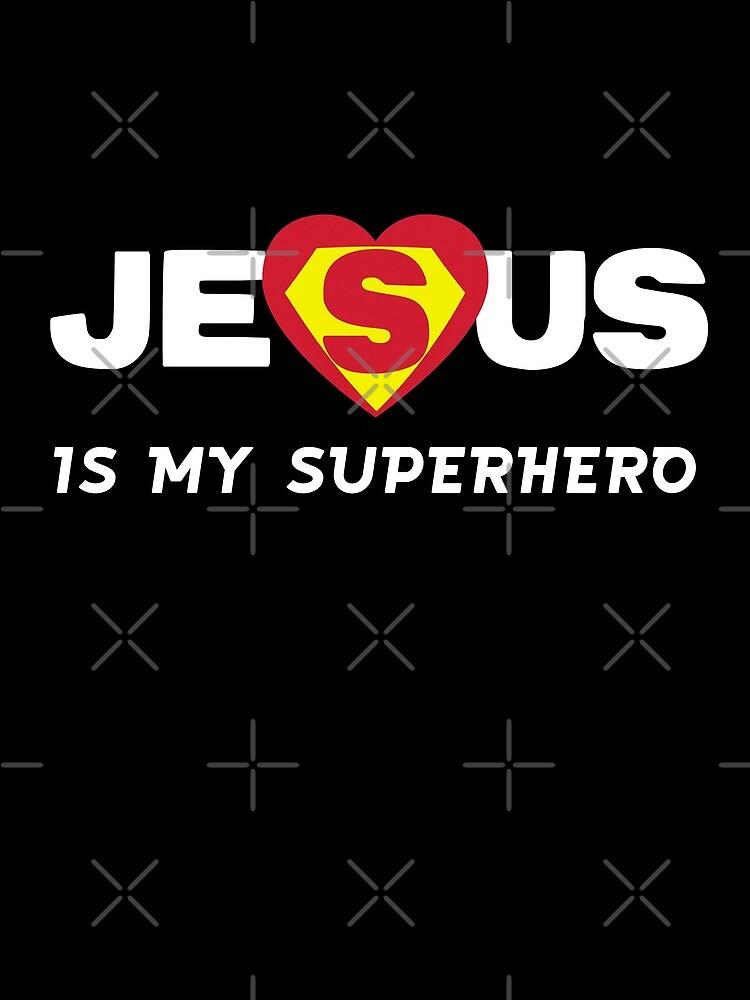 Jesus is my Superhero by AllWellia