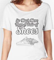 So Much More Than A Pair Of Shoes - White Text Women's Relaxed Fit T-Shirt