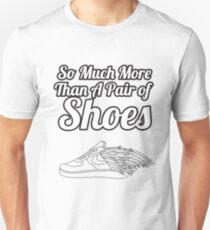 So Much More Than A Pair Of Shoes - White Text T-Shirt