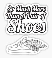 So Much More Than A Pair Of Shoes - White Text Sticker
