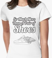 So Much More Than A Pair Of Shoes Womens Fitted T-Shirt