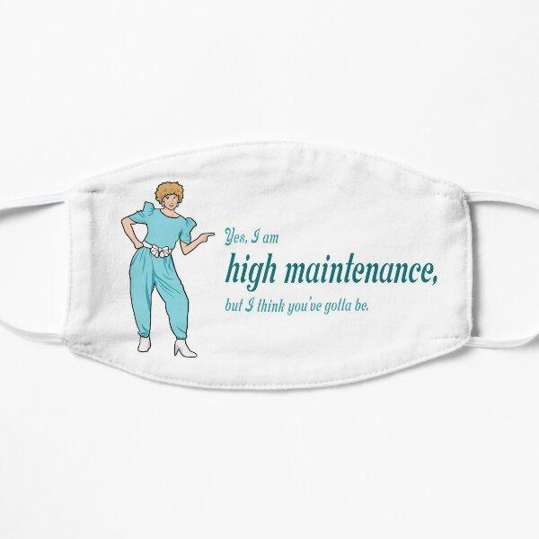 "Kath and Kim, ""Yes, I am high maintenance..."" Flat Mask"