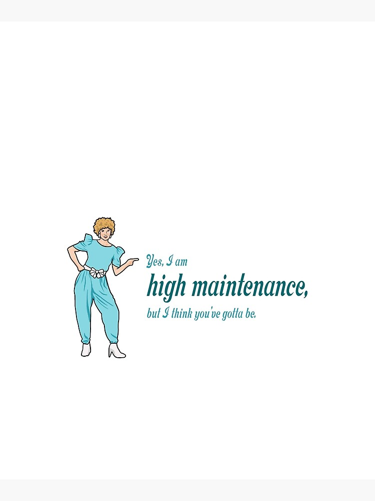 """Kath and Kim, """"Yes, I am high maintenance..."""" by FoxyMoron2002"""