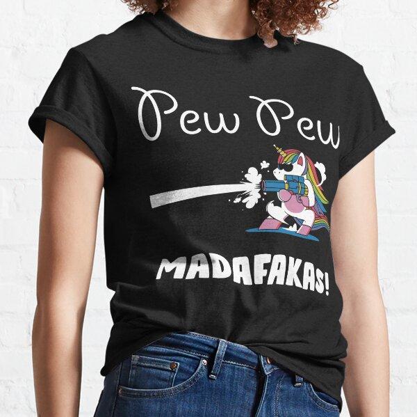 Licorne Pew Pew Madafakas T-shirt classique