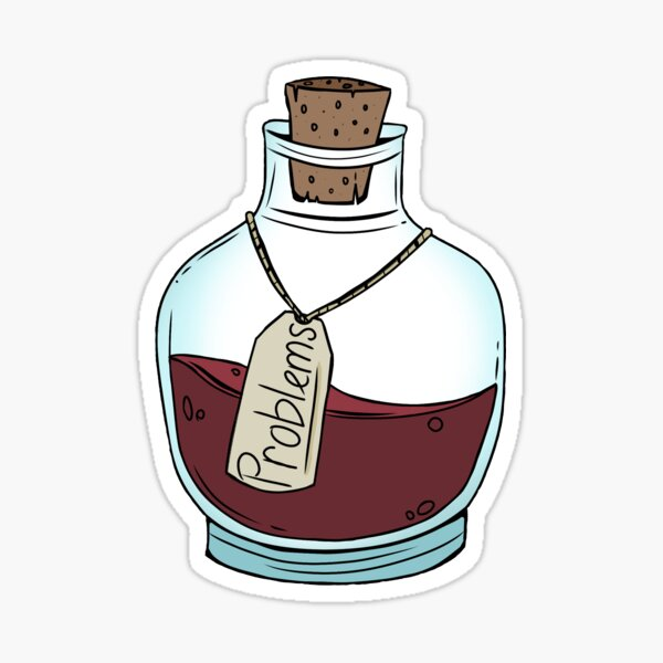 Bottle Up My Problems Sticker