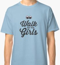 Walk for the Girls Classic T-Shirt