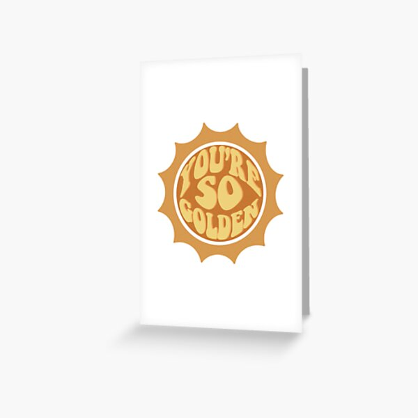 You're So Golden Greeting Card