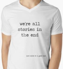 We're all stories in the end Men's V-Neck T-Shirt