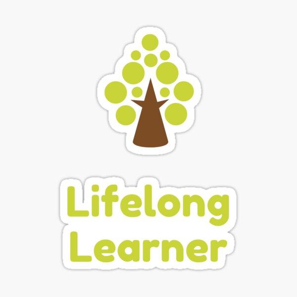 Lifelong Learner - Student of a lifetime Sticker