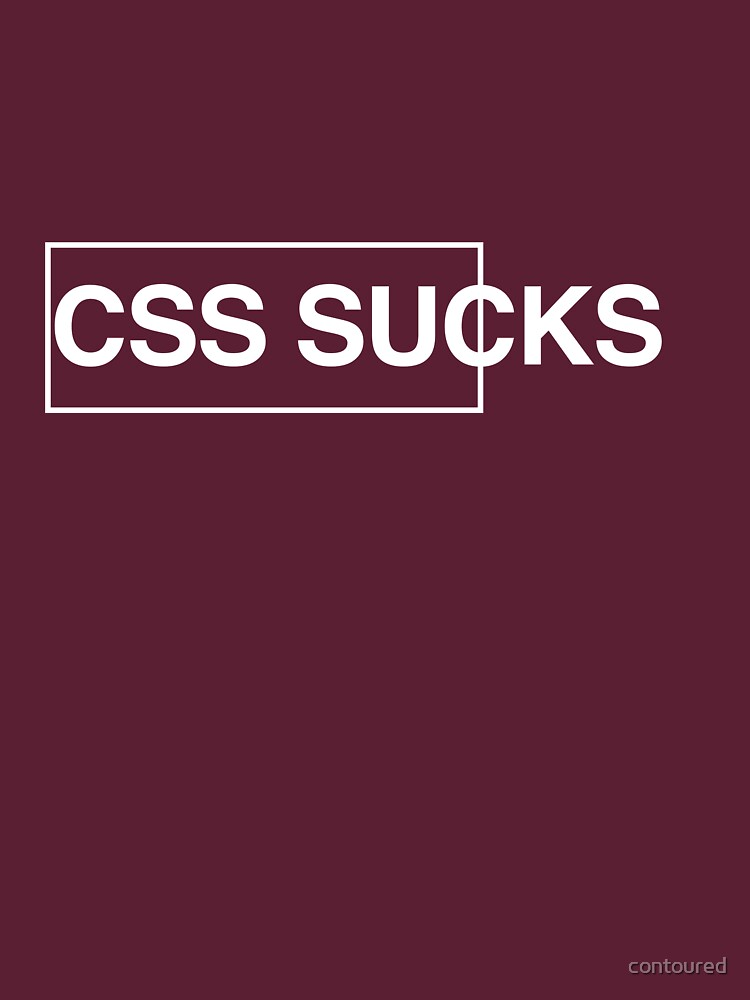 CSS Sucks | Unisex T-Shirt