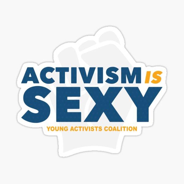 Activism is Sexy Sticker