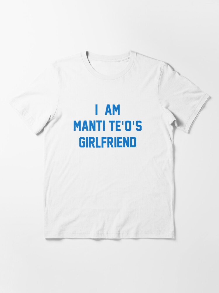 Alternate view of I Am Manti Te'o's Girlfriend - SAN DIEGO Edition Essential T-Shirt