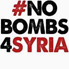 #NOBOMBS4SYRIA A by Jaime Cornejo