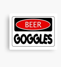 BEER GOGGLES, FUNNY DANGER STYLE FAKE SAFETY SIGN Canvas Print