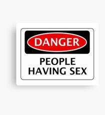 DANGER PEOPLE HAVING SEX  FUNNY FAKE SAFETY SIGN SIGNAGE Canvas Print